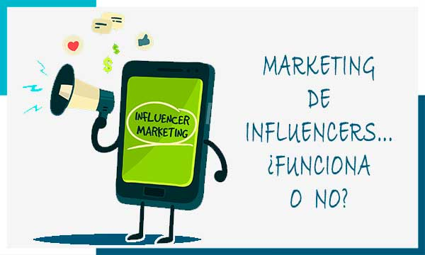 ¿Funcionan o no los influencers?